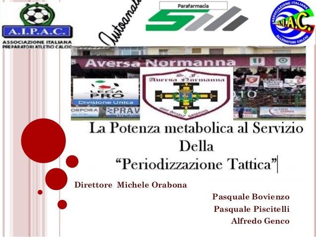 Direttore Michele Orabona Pasquale Bovienzo Pasquale Piscitelli Alfredo Genco