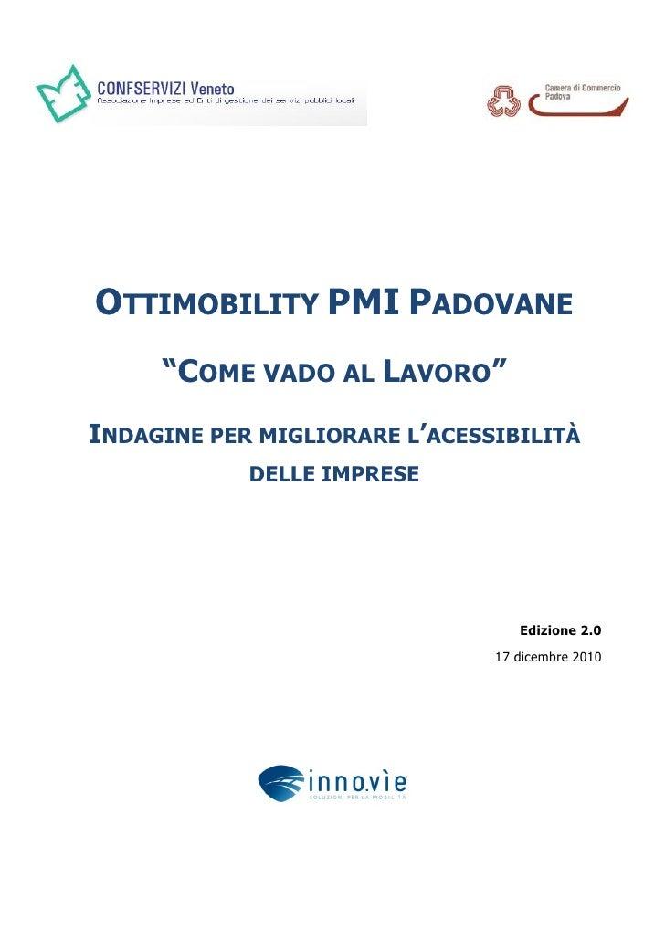 """OTTIMOBILITY PMI PADOVANE     """"COME VADO AL LAVORO""""INDAGINE PER MIGLIORARE L'ACESSIBILITÀ            DELLE IMPRESE        ..."""
