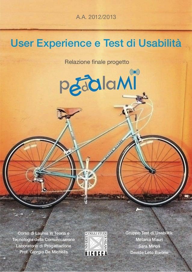 User Experience e Test di Usabilità Corso di Laurea in Teoria e Tecnologia della Comunicazione Laboratorio di Progettazion...