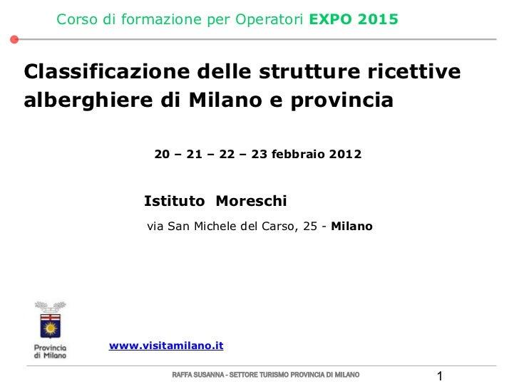 Corso di formazione per Operatori EXPO 2015Classificazione delle strutture ricettivealberghiere di Milano e provincia     ...