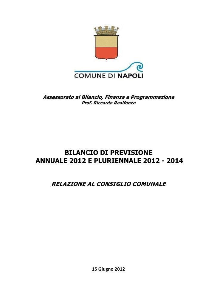 Assessorato al Bilancio, Finanza e Programmazione               Prof. Riccardo Realfonzo      BILANCIO DI PREVISIONEANNUAL...