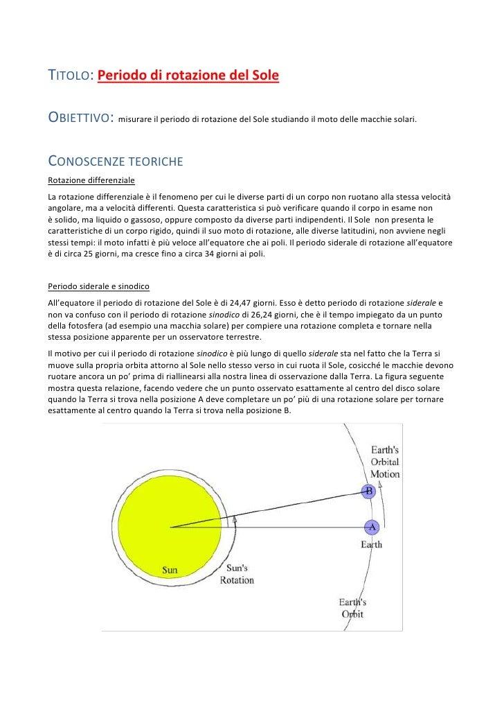 Titolo: Periodo di rotazione del Sole<br />Obiettivo: misurare il periodo di rotazione del Sole studiando il moto delle ma...