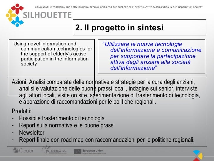 """2. Il progetto in sintesiUsing novel information and              """"Utilizzare le nuove tecnologie   communication technolo..."""