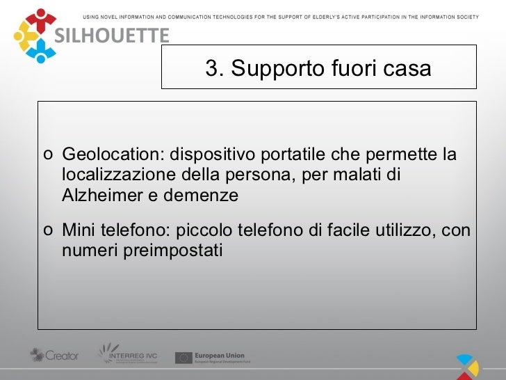 3. Supporto fuori casao Geolocation: dispositivo portatile che permette la  localizzazione della persona, per malati di  A...