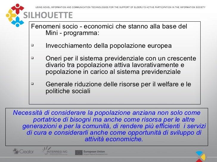 Fenomeni socio - economici che stanno alla base del          Mini - programma:                 Invecchiamento della popol...