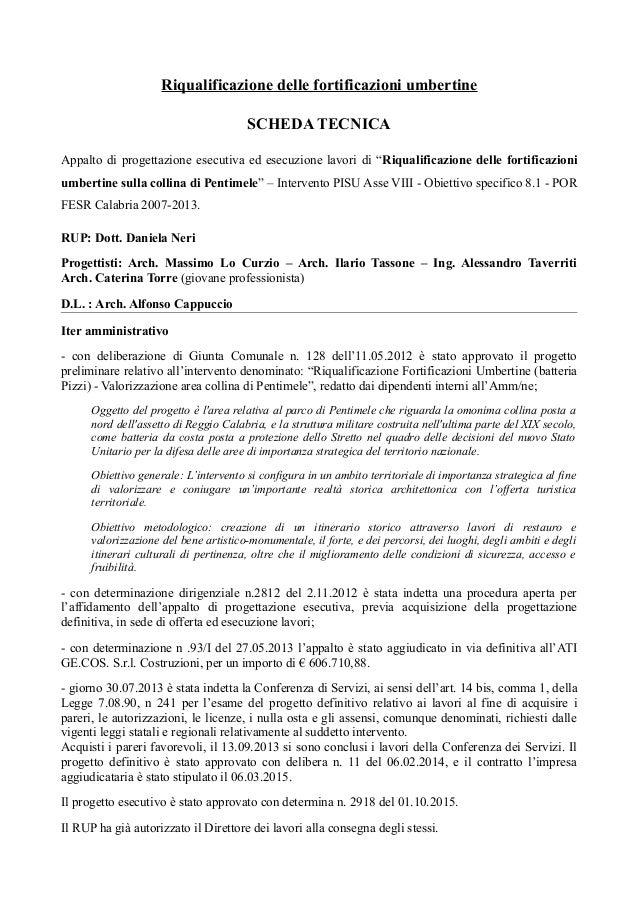 Riqualificazione delle fortificazioni umbertine SCHEDA TECNICA Appalto di progettazione esecutiva ed esecuzione lavori di ...
