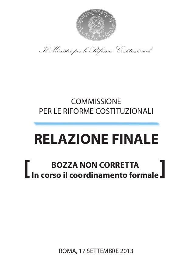 COMMISSIONE PER LE RIFORME COSTITUZIONALI RELAZIONE FINALE ROMA, 17 SETTEMBRE 2013 Il Ministro per le Riforme Costituziona...