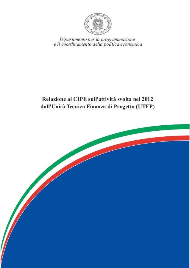 Relazione al CIPE sull'attività svolta nel 2007 dall'Unità Tecnica Finanza di Progetto (UTFP) Dipartimento per la programm...