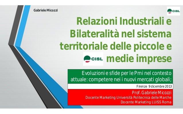 Gabriele Micozzi  Relazioni Industriali e Bilateralità nel sistema territoriale delle piccole e medie imprese Evoluzioni e...