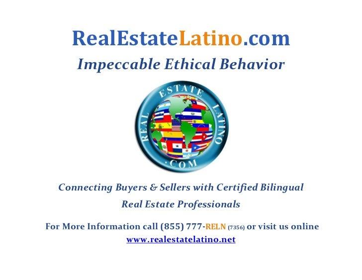 RealEstateLatino.com        ImpeccableEthicalBehavior                                                ConnectingBuyers...