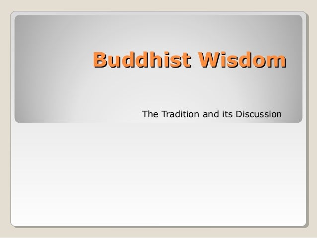Buddhist Wisdom   The Tradition and its Discussion