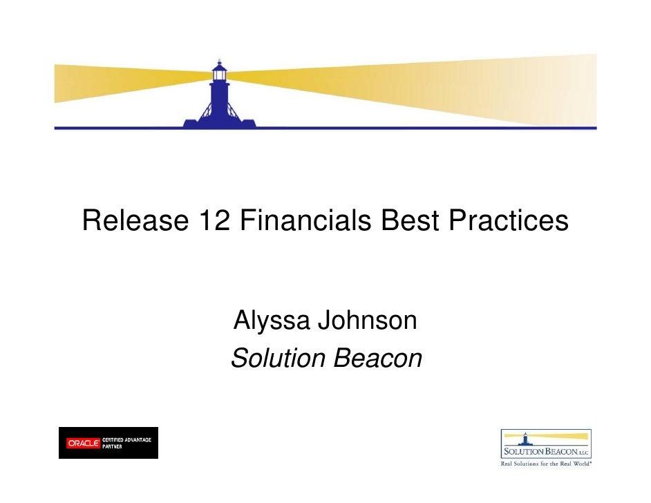 Release 12 Financials Best Practices             Alyssa Johnson           Solution Beacon