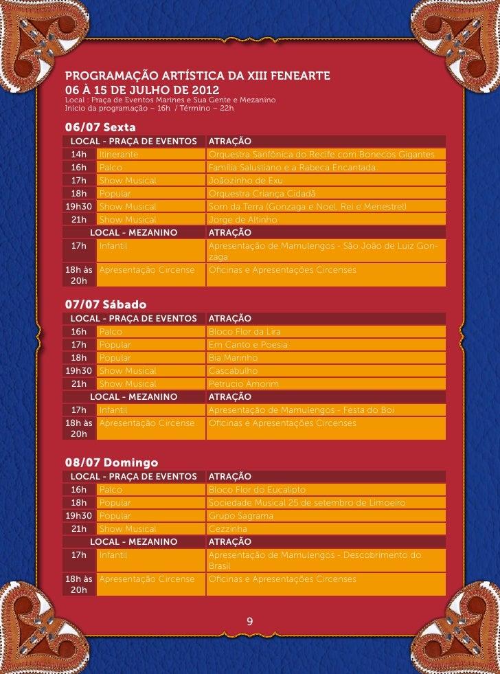 PROGRAMAÇÃO ARTÍSTICA DA XIII FENEARTE06 À 15 DE JULHO DE 2012Local : Praça de Eventos Marines e Sua Gente e MezaninoIníci...