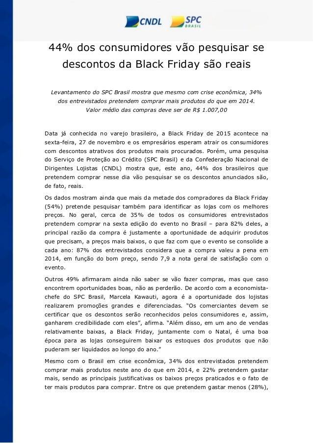 44% dos consumidores vão pesquisar se descontos da Black Friday são reais Levantamento do SPC Brasil mostra que mesmo com ...