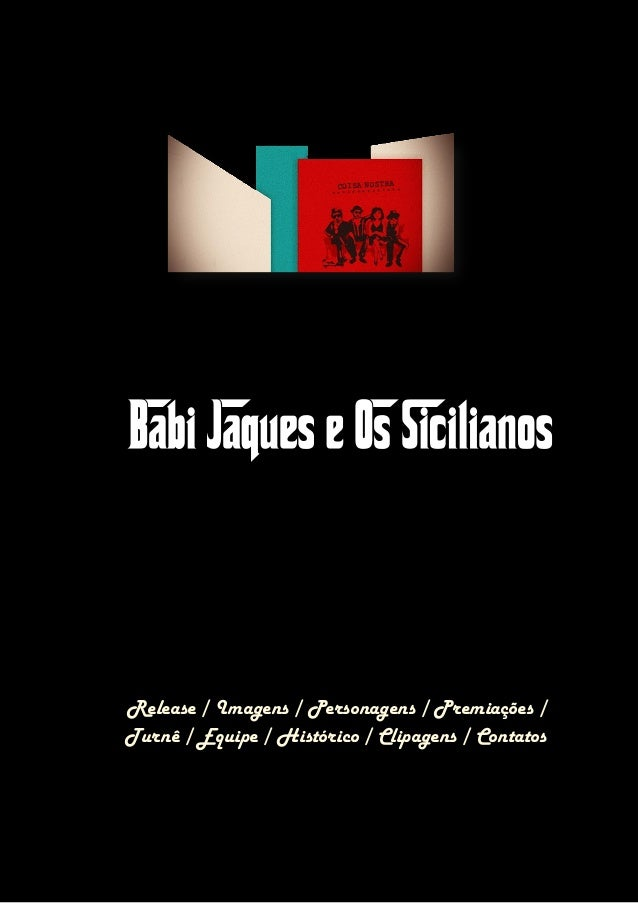 Release / Imagens / Personagens / Premiações /Turnê / Equipe / Histórico / Clipagens / Contatos