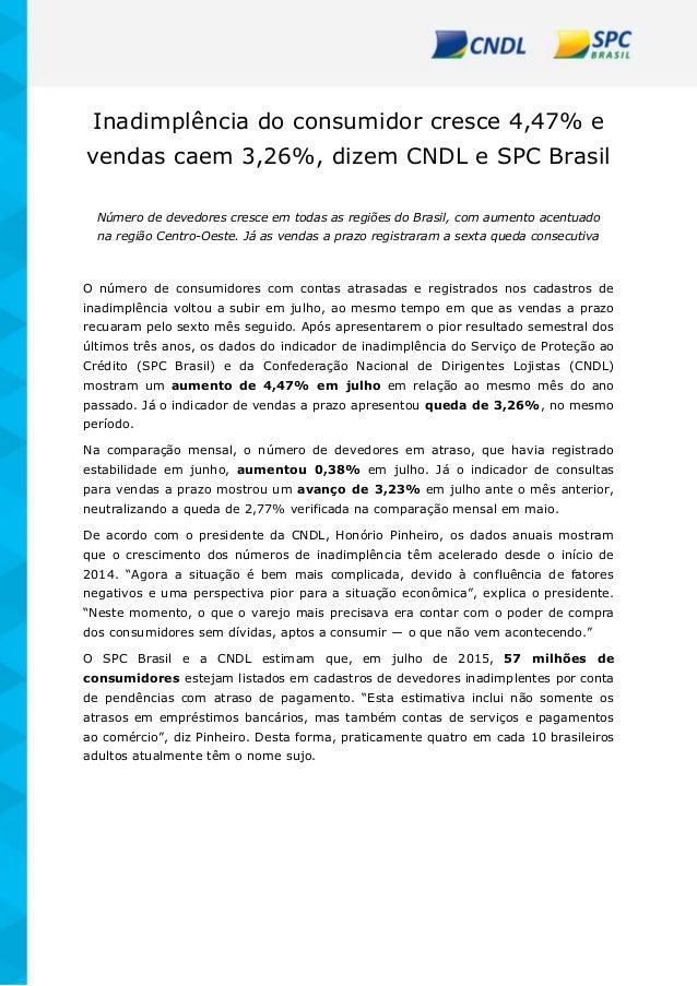 Inadimplência do consumidor cresce 4,47% e vendas caem 3,26%, dizem CNDL e SPC Brasil Número de devedores cresce em todas ...