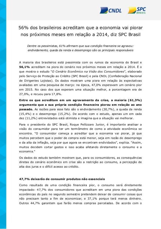 56% dos brasileiros acreditam que a economia vai piorar nos próximos meses em relação a 2014, diz SPC Brasil Dentre os pes...