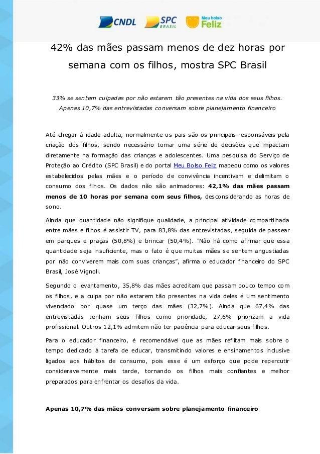 42% das mães passam menos de dez horas por semana com os filhos, mostra SPC Brasil 33% se sentem culpadas por não estarem ...
