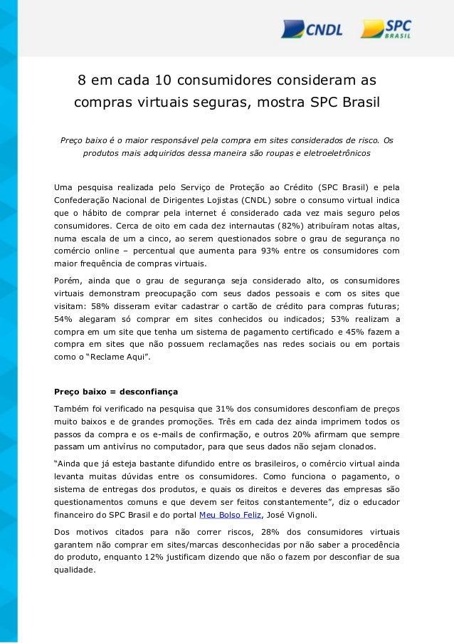 8 em cada 10 consumidores consideram as compras virtuais seguras, mostra SPC Brasil Preço baixo é o maior responsável pela...