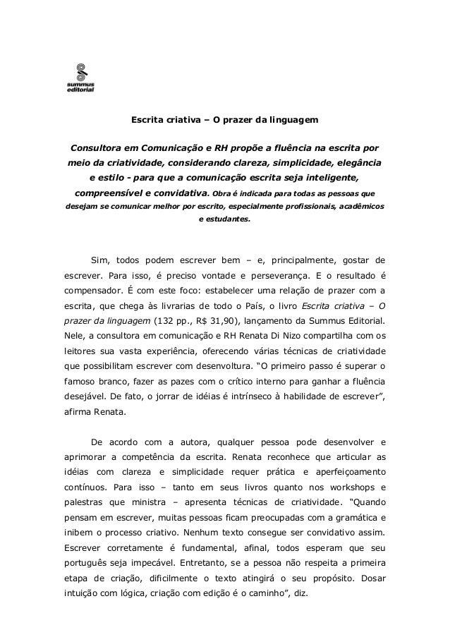 Escrita criativa – O prazer da linguagem Consultora em Comunicação e RH propõe a fluência na escrita pormeio da criativida...