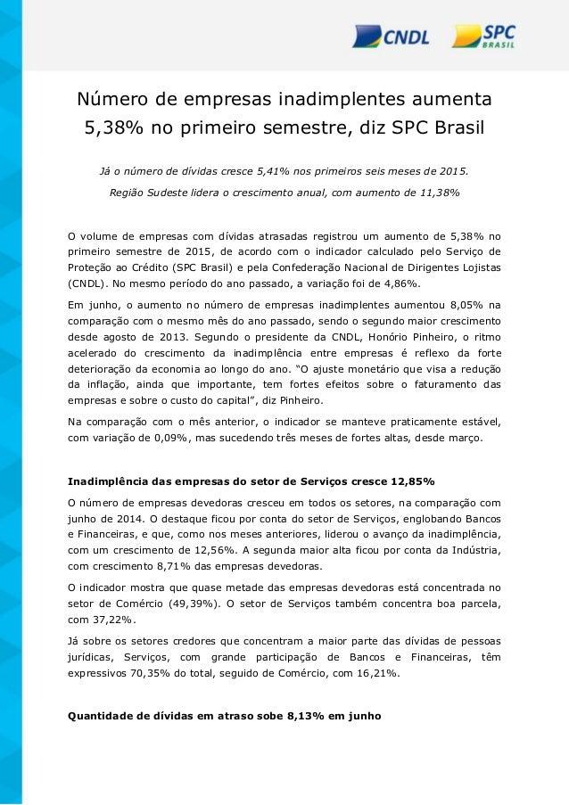 Número de empresas inadimplentes aumenta 5,38% no primeiro semestre, diz SPC Brasil Já o número de dívidas cresce 5,41% no...
