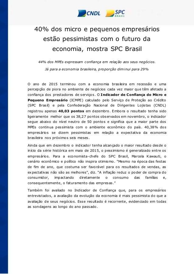 40% dos micro e pequenos empresários estão pessimistas com o futuro da economia, mostra SPC Brasil 44% dos MPEs expressam ...