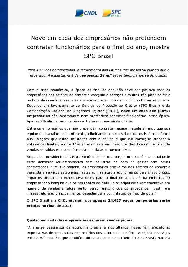 Nove em cada dez empresários não pretendem contratar funcionários para o final do ano, mostra SPC Brasil Para 48% dos entr...