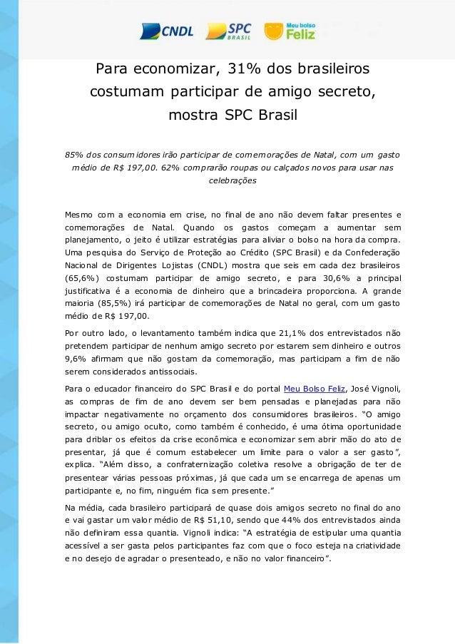 Para economizar, 31% dos brasileiros costumam participar de amigo secreto, mostra SPC Brasil 85% dos consumidores irão par...