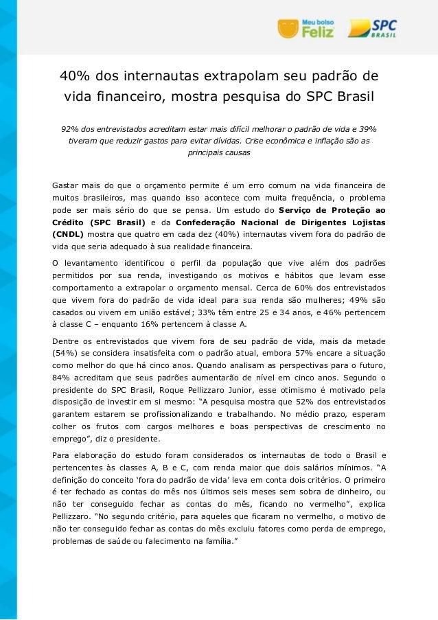 40% dos internautas extrapolam seu padrão de vida financeiro, mostra pesquisa do SPC Brasil 92% dos entrevistados acredita...