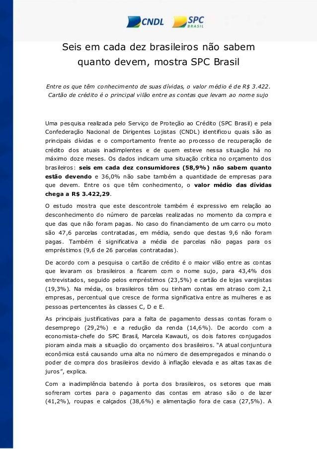 Seis em cada dez brasileiros não sabem quanto devem, mostra SPC Brasil Entre os que têm conhecimento de suas dívidas, o va...