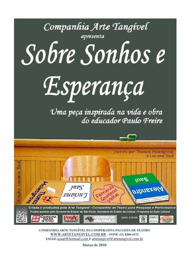 COMPANHIA ARTE TANGÍVEL DA COOPERATIVA PAULISTA DE TEATRO     WWW.ARTETANGIVEL.COM.BR – FONE (11) 8206-4172   EMAIL:asaul@...