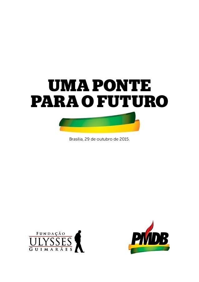UMA PONTE PARA O FUTURO Brasília, 29 de outubro de 2015.