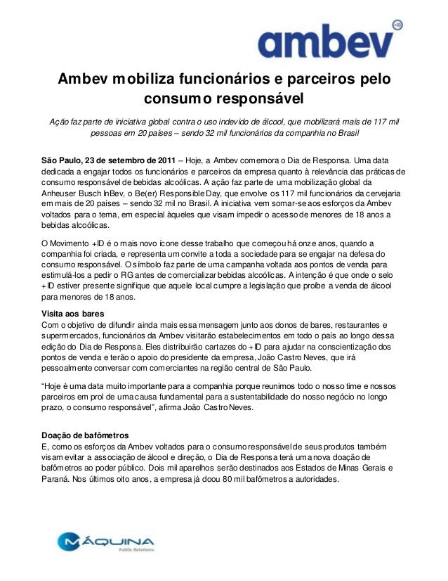 Ambev mobiliza funcionários e parceiros pelo consumo responsável Ação faz parte de iniciativa global contra o uso indevido...