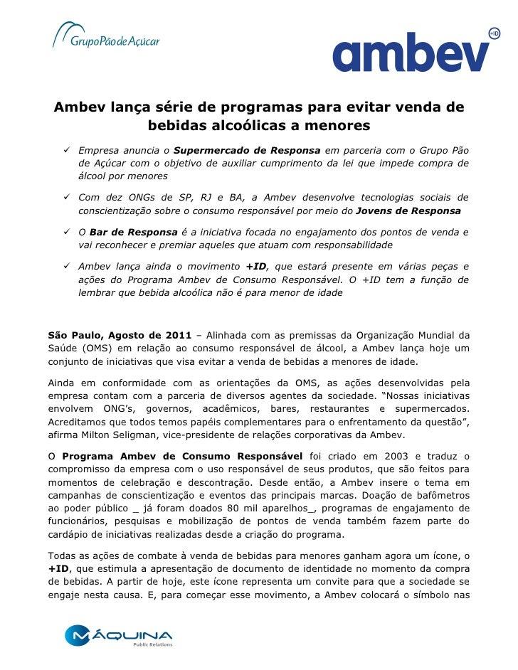 Ambev lança série de programas para evitar venda de            bebidas alcoólicas a menores    Empresa anuncia o Supermer...