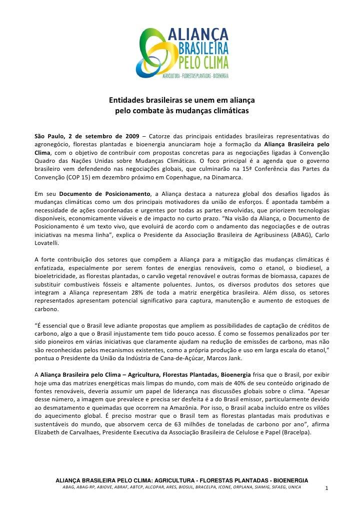 Entidades brasileiras se unem em aliança                                pelo combate às mudanças climáticas  São Paulo, 2 ...