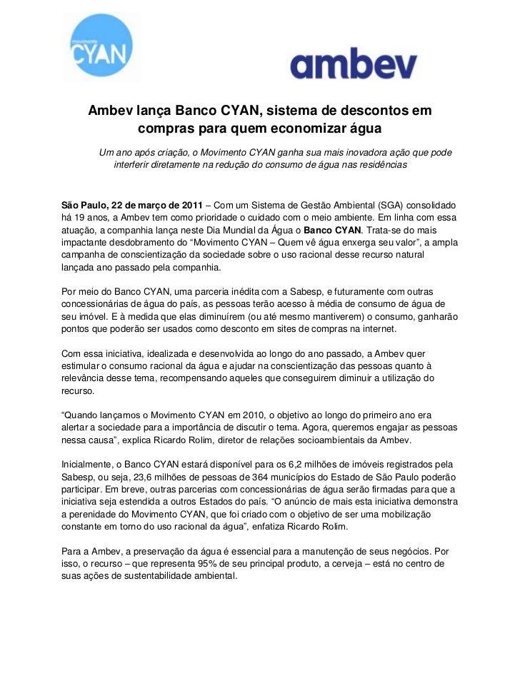 Ambev lança Banco CYAN, sistema de descontos em compras para quem economizar água <br />Um ano após criação, o Movimento C...