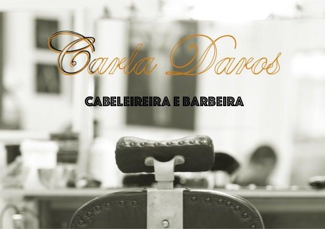 Carla Daros Cabeleireira e barbeira