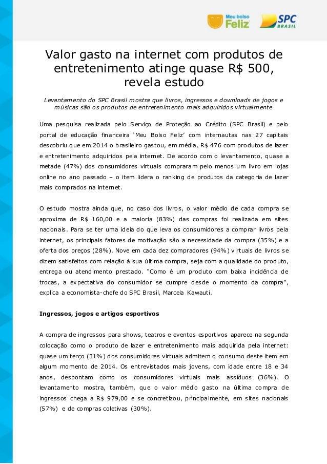 Valor gasto na internet com produtos de entretenimento atinge quase R$ 500, revela estudo Levantamento do SPC Brasil mostr...