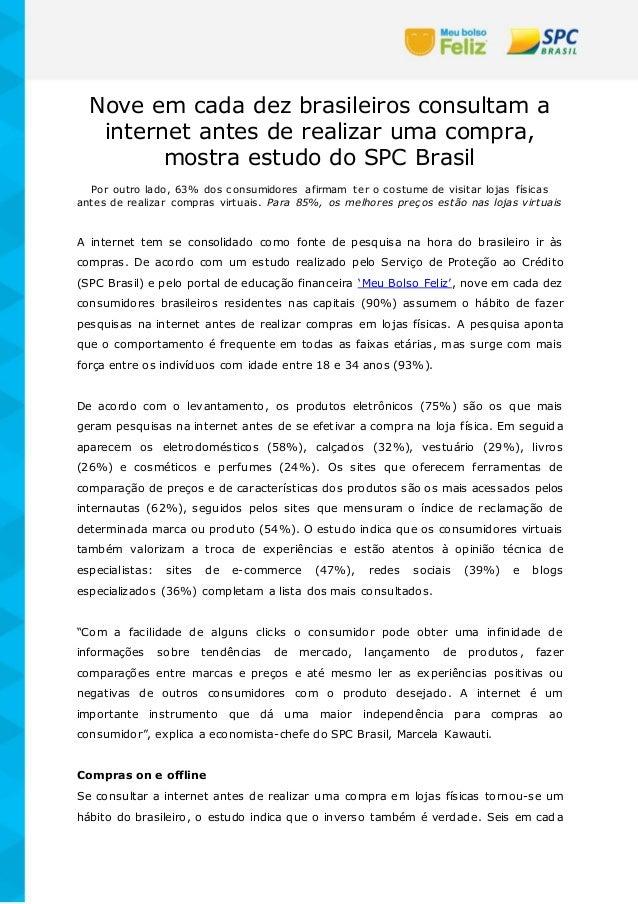 Nove em cada dez brasileiros consultam a internet antes de realizar uma compra, mostra estudo do SPC Brasil Por outro lado...