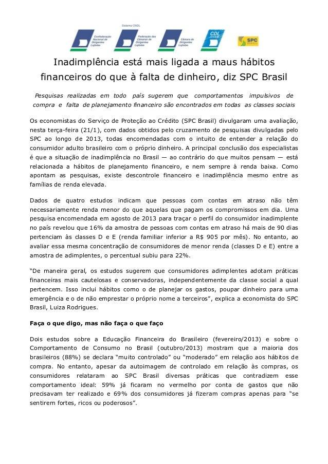 Inadimplência está mais ligada a maus hábitos financeiros do que à falta de dinheiro, diz SPC Brasil Pesquisas realizadas ...