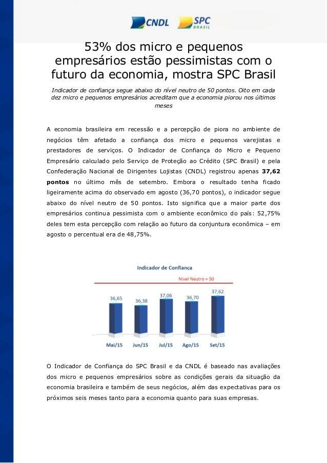 53% dos micro e pequenos empresários estão pessimistas com o futuro da economia, mostra SPC Brasil Indicador de confiança ...