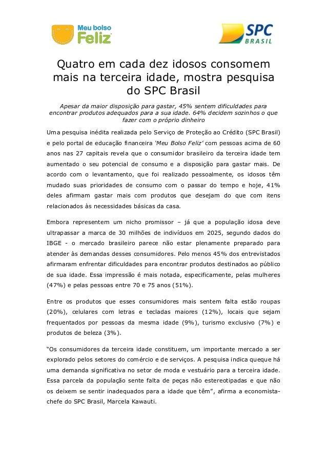 Quatro em cada dez idosos consomem mais na terceira idade, mostra pesquisa do SPC Brasil  Apesar da maior disposição para ...