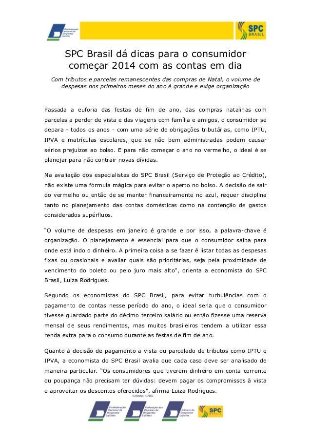 SPC Brasil dá dicas para o consumidor começar 2014 com as contas em dia Com tributos e parcelas remanescentes das compras ...