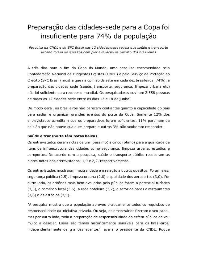 Preparação das cidades-sede para a Copa foi insuficiente para 74% da população Pesquisa da CNDL e do SPC Brasil nas 12 cid...