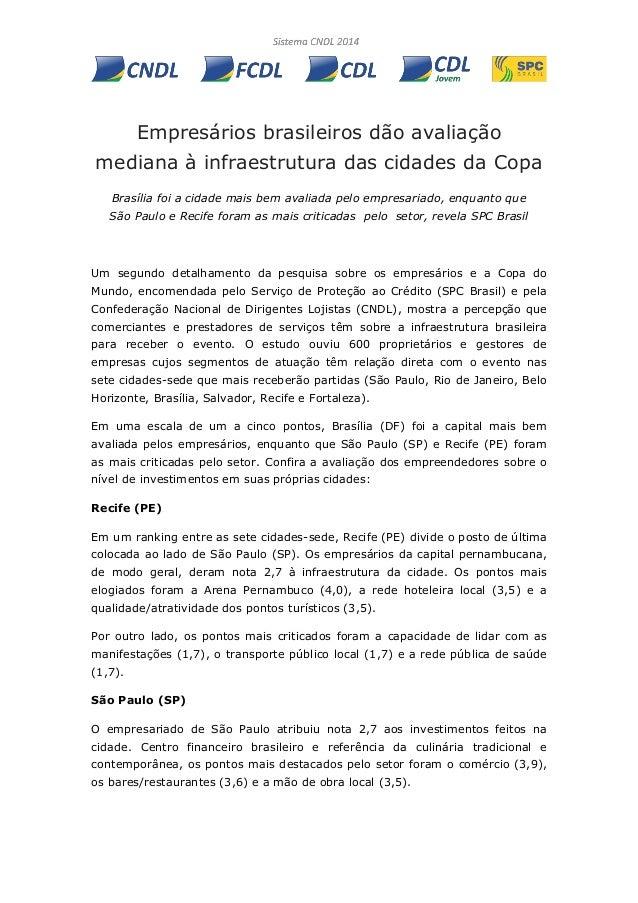 Empresários brasileiros dão avaliação mediana à infraestrutura das cidades da Copa Brasília foi a cidade mais bem avaliada...