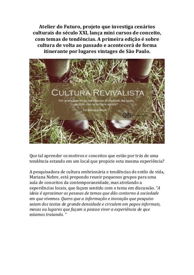 Atelier  do  Futuro,  projeto  que  investiga  cenários  culturais  do  século  XXI,  lança  mini  cursos  de  conceito,  ...