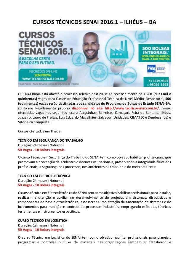 CURSOS TÉCNICOS SENAI 2016.1 – ILHÉUS – BA O SENAI Bahia está aberto o processo seletivo destina-se ao preenchimento de 2....