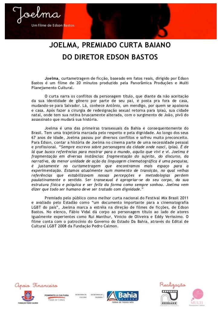 Um filme de Edson Bastos                 JOELMA, PREMIADO CURTA BAIANO                            DO DIRETOR ED...