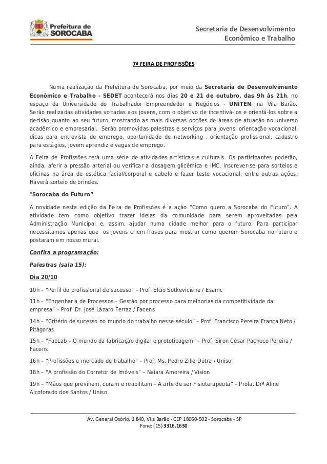 Av. General Osório, 1.840, Vila Barão - CEP 18060-502 - Sorocaba - SP Fone: (15) 3316.1630 Secretaria de Desenvolvimento E...