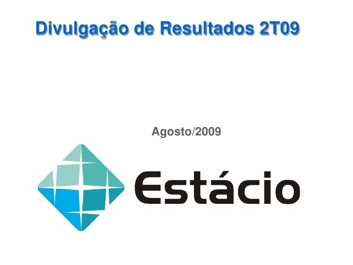 Divulgação de Resultados 2T09                 Agosto/2009